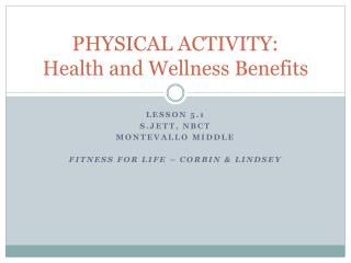 PHYSICAL ACTIVITY: Health and Wellness Benefits