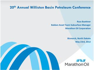 20 th  Annual Williston Basin Petroleum Conference