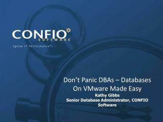 Don't Panic DBAs – Databases On VMware Made  Easy Kathy  Gibbs