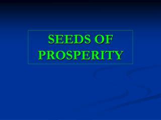 SEEDS OF PROSPERITY