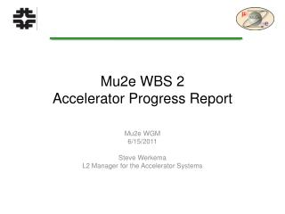 Mu2e WBS 2  Accelerator Progress Report