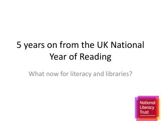 5 years on from the UK National Year of Reading