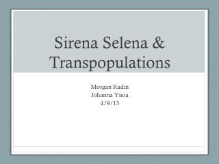 Sirena  Selena & Transpopulations