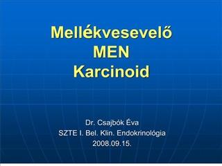Mell kvesevelo MEN Karcinoid