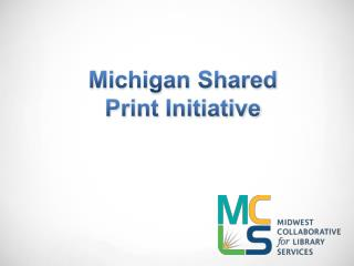 Michigan Shared Print Initiative