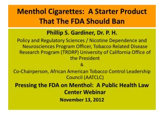 Menthol Cigarettes:  A Starter Product That The FDA Should Ban