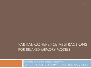 Partial-coherence abstractions  for relaxed memory models