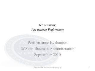 6 th  session: Pay without Performance