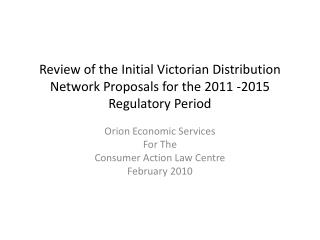 Orion Economic Services For The Consumer Action Law Centre February 2010