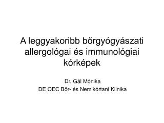 A leggyakoribb borgy gy szati allergol gai  s immunol giai k rk pek