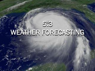 5.3 WEATHER FORECASTING