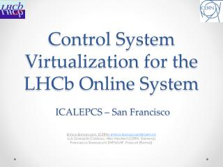Control System Virtualization for the LHCb Online System  ICALEPCS � San Francisco