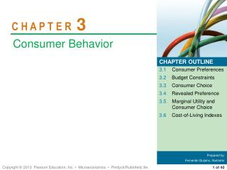 3.1 	Consumer Preferences 3.2 	Budget Constraints 3.3 	Consumer Choice 3.4 	Revealed Preference