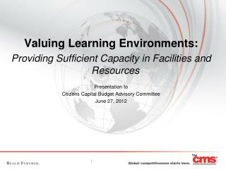 Valuing Learning Environments: Providing Sufficient Capacity in Facilities and Resources