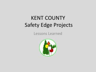 KENT COUNTY  Safety Edge Projects