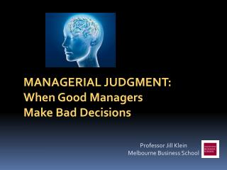 Managerial Judgment: When Good Managers Make Bad Decisions