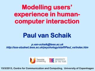 Modelling users' experience in human-computer interaction  Paul van  Schaik