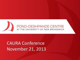 CAURA Conference November 21, 2013