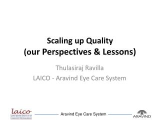 Scaling up Quality (o ur Perspectives & Lessons)