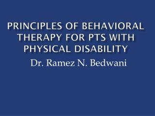 Principles of behavioral  therapy for  pts with physical disability