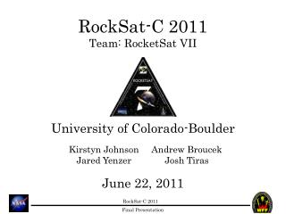 RockSat-C 2011 Team: RocketSat VII