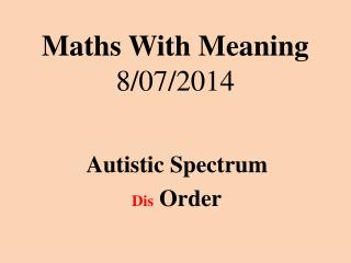 Maths With Meaning 8/07/2014