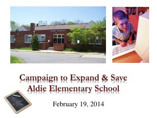 Campaign to Expand & Save Aldie Elementary  School