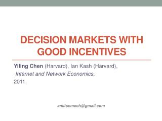 Decision Markets With Good Incentives