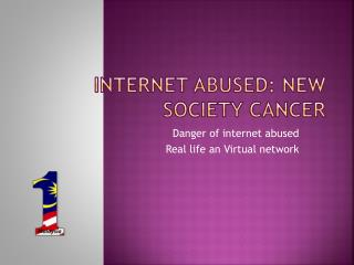 Internet Abused: New society cancer