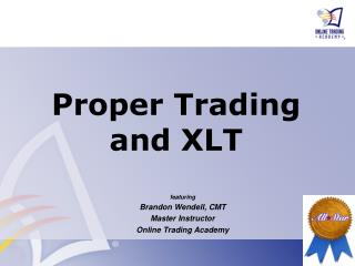 Proper Trading and XLT