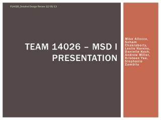 Team 14026 – MSD I Presentation