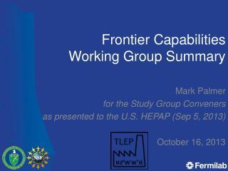 Frontier Capabilities  Working Group Summary