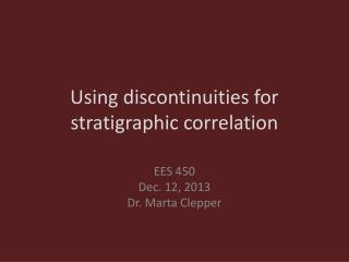 Using discontinuities for stratigraphic correlation