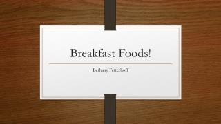 Breakfast Foods!