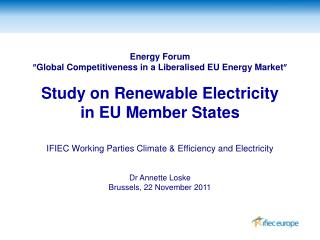 Energy  Forum ? Global  Competitiveness  in a  Liberalised  EU Energy Market ?