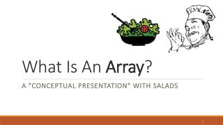 What Is An  Array ?