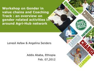 Lenesil Asfaw  & Angelina Senders Addis Ababa, Ethiopia  Feb. 07,2012