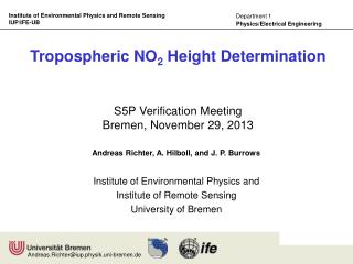 Institute of Environmental Physics and Institute of Remote Sensing University of Bremen