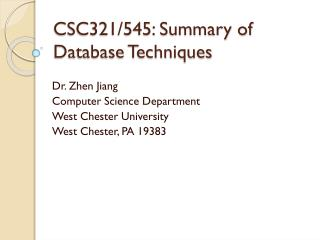 CSC321/545:  Summary of  Database Techniques