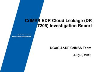 CrIMSS EDR Cloud Leakage (DR 7205) Investigation Report