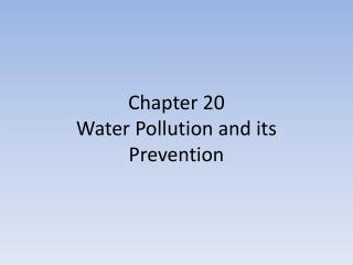 Chapter 20 Water Pollution and its Prevention