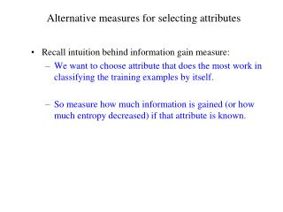 Alternative measures for selecting attributes