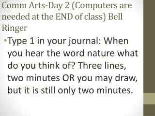 Comm  Arts-Day 2 (Computers are needed at the END of class) Bell Ringer