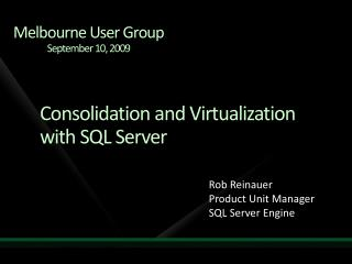 Consolidation and Virtualization with SQL Server