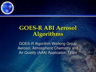 GOES-R ABI Aerosol Algorithms