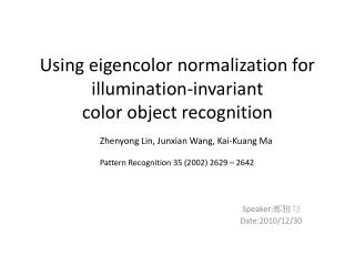 Using  eigencolor  normalization for illumination-invariant color object recognition