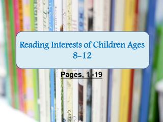 Reading Interests of Children Ages 8-12