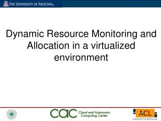 Dynamic Resource Monitoring and Allocation in a virtualized environment