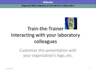 Train-the-Trainer Interacting with your laboratory colleagues