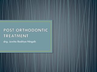 POST ORTHODONTIC TREATMENT